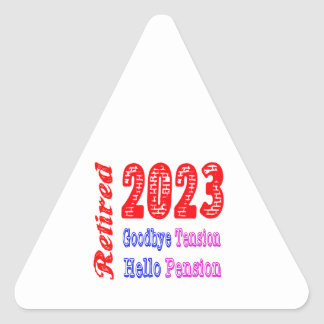 Retired 2023 , Goodbye Tension Hello Pension Stickers