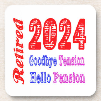 Retired 2024 , Goodbye Tension Hello Pension Drink Coasters