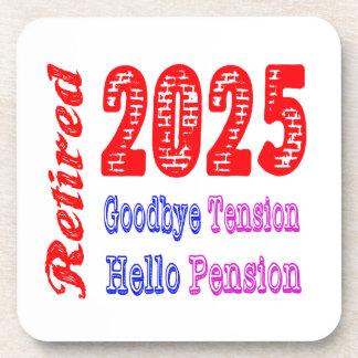 Retired 2025 , Goodbye Tension Hello Pension Beverage Coaster