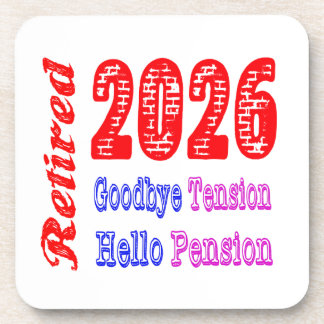 Retired 2026 , Goodbye Tension Hello Pension Coaster