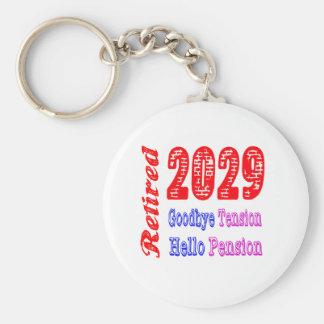 Retired 2029 , Goodbye Tension Hello Pension Key Chain