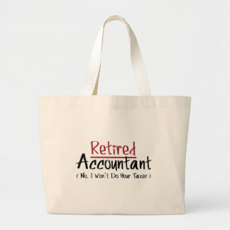 Retired Accountant, No I Won't Do Your Taxes Large Tote Bag