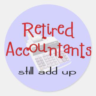 "Retired Accountants ""Still Add Up"" Classic Round Sticker"