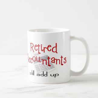 """Retired Accountants """"Still Add Up"""" Coffee Mug"""