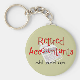 "Retired Accountants ""Still Add Up"" Keychain"