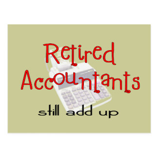 "Retired Accountants ""Still Add Up"" Postcard"