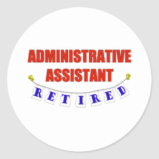 RETIRED ADMINISTRATIVE ASST CLASSIC ROUND STICKER