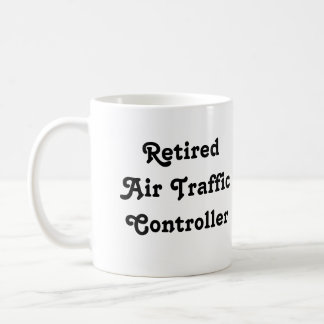 Retired Air Traffic Controller Coffee Mug