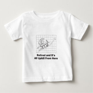 Retired and All Uphill From Here Baby T-Shirt