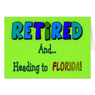 Retired And Heading to Florida Card