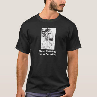 Retired and Life Is Paradise T-Shirt