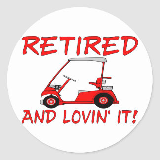 Retired And Lovin' It Classic Round Sticker