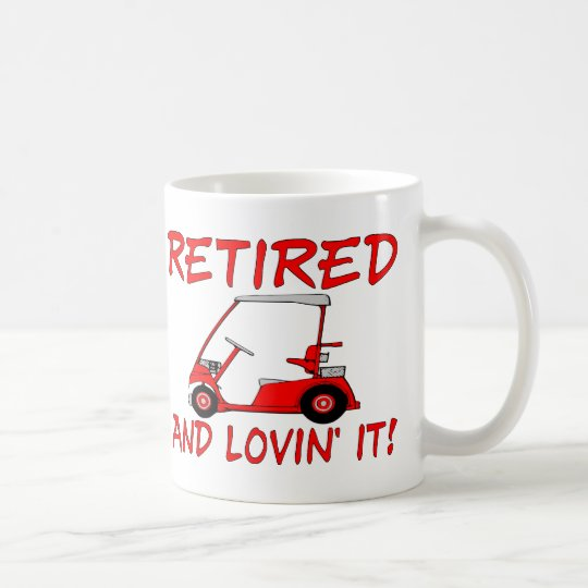 Retired And Lovin' It Coffee Mug