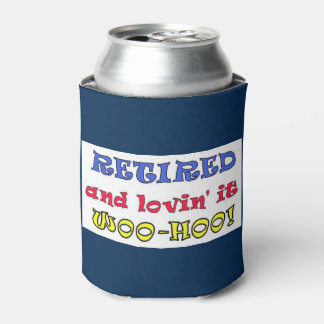 Retired and Lovin' It Can Cooler