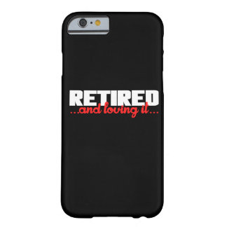 Retired and Loving it Barely There iPhone 6 Case