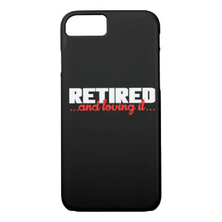 Retired and Loving it iPhone 8/7 Case
