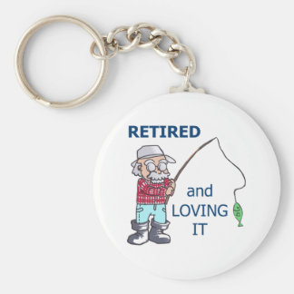 RETIRED AND LOVING IT BASIC ROUND BUTTON KEYCHAIN