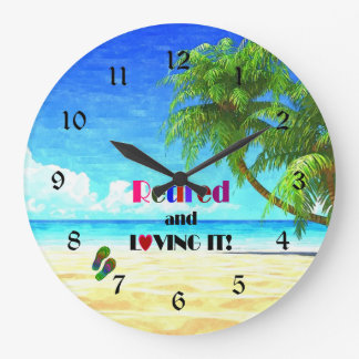 Retired and Loving it! Large Clock