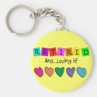 """""""Retired and Loving it"""" T-Shirts and Gifts Basic Round Button Keychain"""