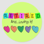 """""""Retired and Loving it"""" T-Shirts and Gifts Classic Round Sticker"""