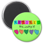 """Retired and Loving it"" T-Shirts and Gifts Magnet"