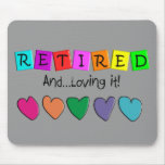 """""""Retired and Loving it"""" T-Shirts and Gifts Mousepad"""