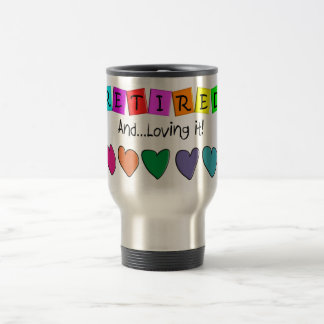 """""""Retired and Loving it"""" T-Shirts and Gifts 15 Oz Stainless Steel Travel Mug"""