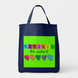 """Retired and Loving it"" T-Shirts and Gifts Tote Bag"