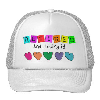 """""""Retired and Loving it"""" T-Shirts and Gifts Trucker Hat"""