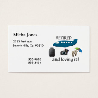 Retired And Loving It Vacation Business Card