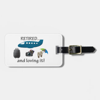 Retired And Loving It Vacation Luggage Tag
