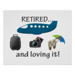 Retired And Loving It Vacation Posters
