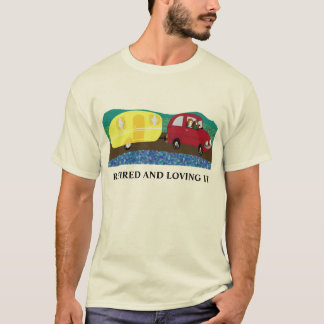 Retired and on holidays T-Shirt