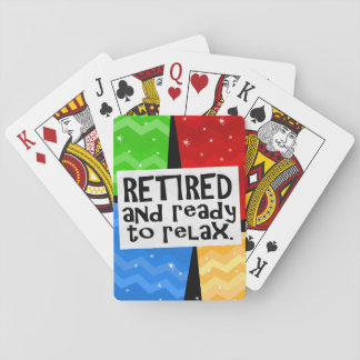 Retired and Ready to Relax, Funny Retirement Playing Cards