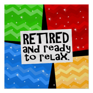 Retired and Ready to Relax, Funny Retirement Poster
