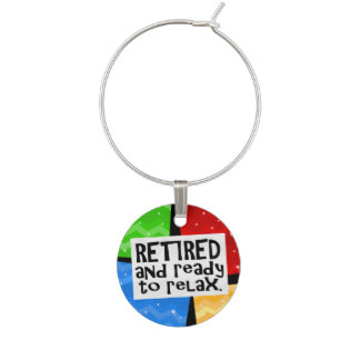 Retired and Ready to Relax, Funny Retirement Wine Glass Charm