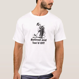 Retired and Tee'd Off T-Shirt