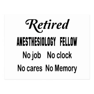 Retired Anesthesiology Fellow, No job No clock No Postcard