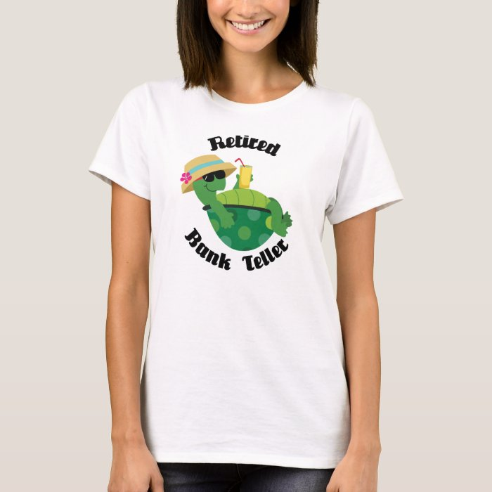 Retired Bank Teller (Turtle) T-Shirt