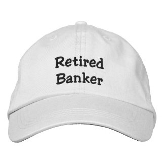 Retired Banker Embroidered Hats