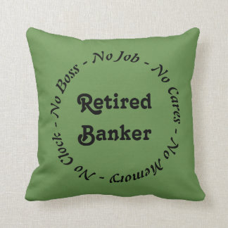Retired Banker Throw Pillow