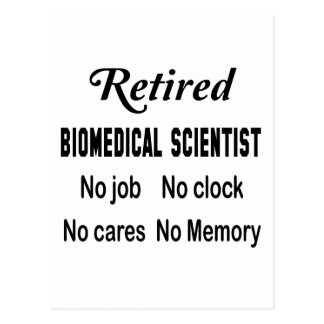 Retired Biomedical scientist , No job No clock No Postcard