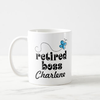 Retired Boss personalized gift Coffee Mug