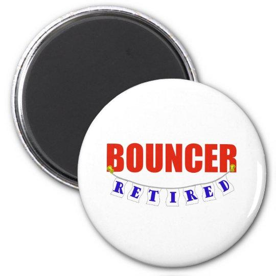 RETIRED BOUNCER MAGNET