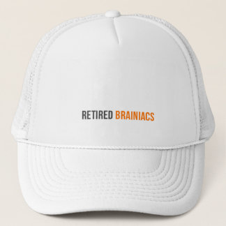 Retired Brainiacs Trucker Hat