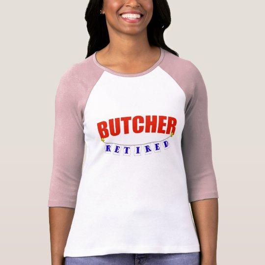 RETIRED BUTCHER T-Shirt
