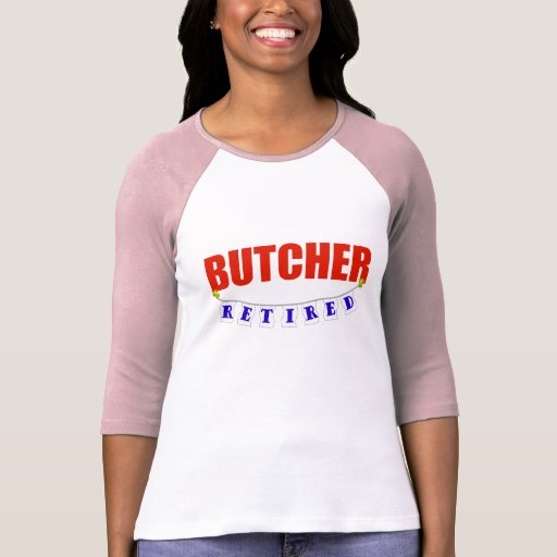 RETIRED BUTCHER T-SHIRTS