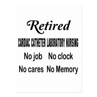 Retired Cardiac catheter laboratory nursing No job Postcard