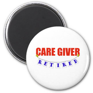 RETIRED CARE GIVER 2 INCH ROUND MAGNET