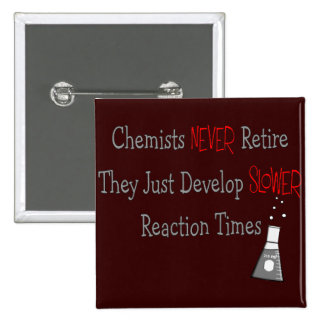 Retired Chemist Gifts Button
